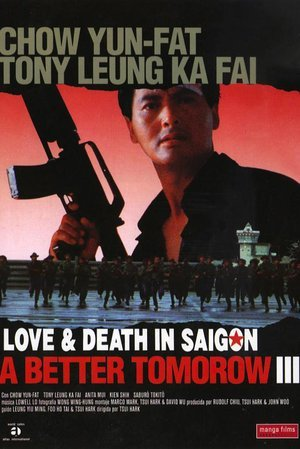 Better Tomorrow III: Love and Death in Saigon