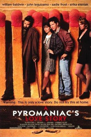 Pyromaniac's Love Story