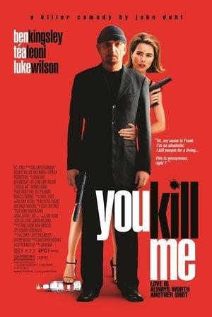 You Kill Me